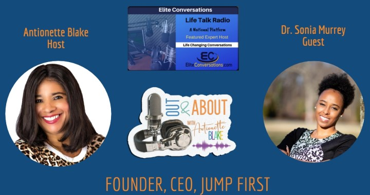 Out & About with Antionette and Dr. Sonia Murrey, Founder & CEO of Jump First
