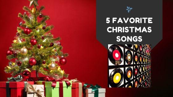 5 Favorite Christmas Songs