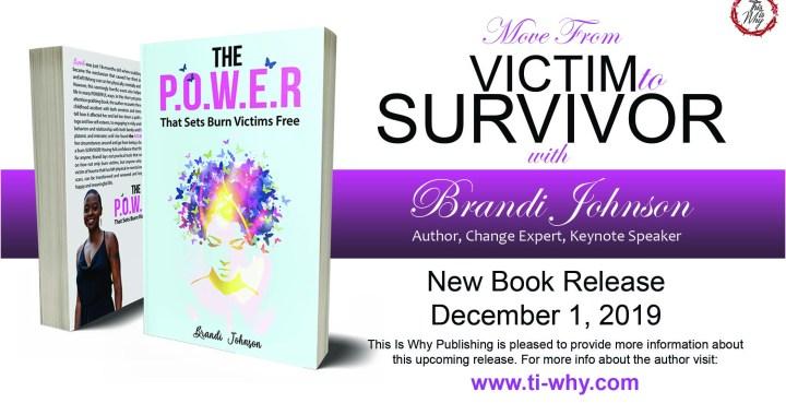 The P.O.W.E.R. That Sets Burn Victims Free, author Brandi Johnson