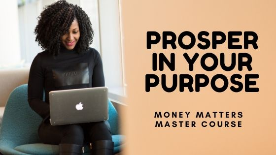 Prosper in your purpose with Money Matters Master Course presented by This is Why