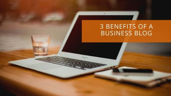 3 Benefits of a Business Blog