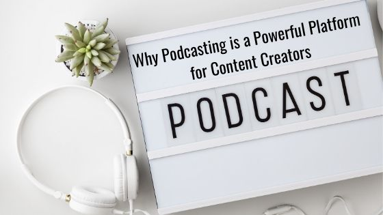 Why Podcasting is a Powerful Platform for Content Creators