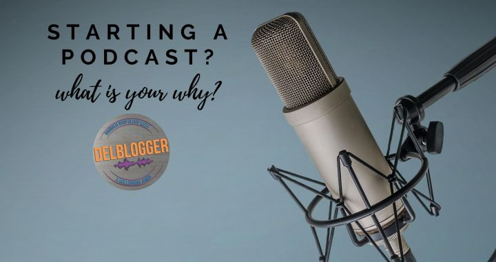 Starting a Podcast – What is Your Why?