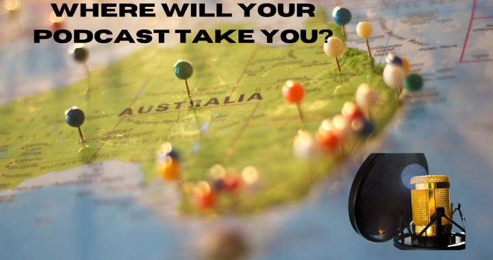 Where Will Your Podcast Take You?