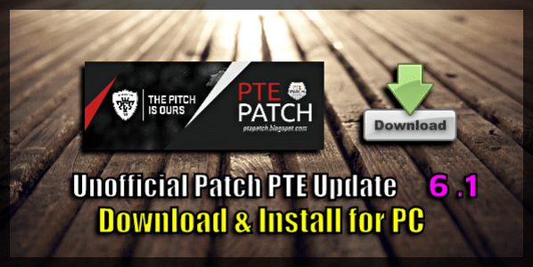 (PES 2016) Patch PTE 6.1 Unofficial: Download + Install