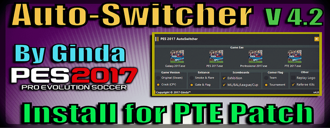 PES 2017 Auto Switcher V 4.0 (+ Fixes V 4.1+ V 4.2) By Ginda