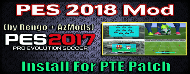 PES 2018 Mod for PES 2017 (for PTE Patch)