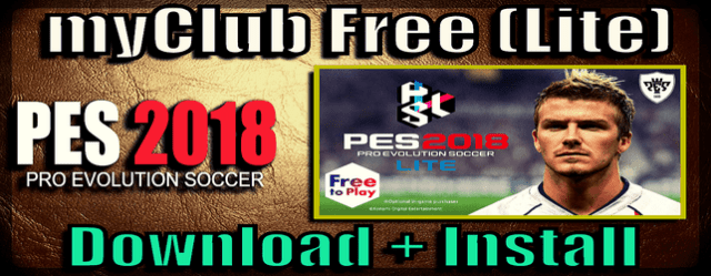 PES 2018 Free myclub Online Lite download and install
