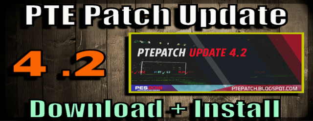 PTE Patch 4.2 download and install for PES 2018