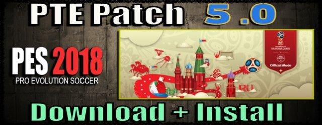 PES 2018) PTE Patch 5 0 (+World Cup Mode) download - Del