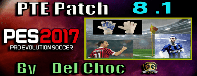 PTE Patch 8.1 for PES 2017 season 2020 by del Choc
