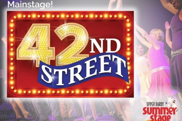 """Upper Darby Summer Stage Mainstage presents """"42nd Street"""" July 27th & 28th and Aug 3rd & 4th {and a Ticket Giveaway}"""