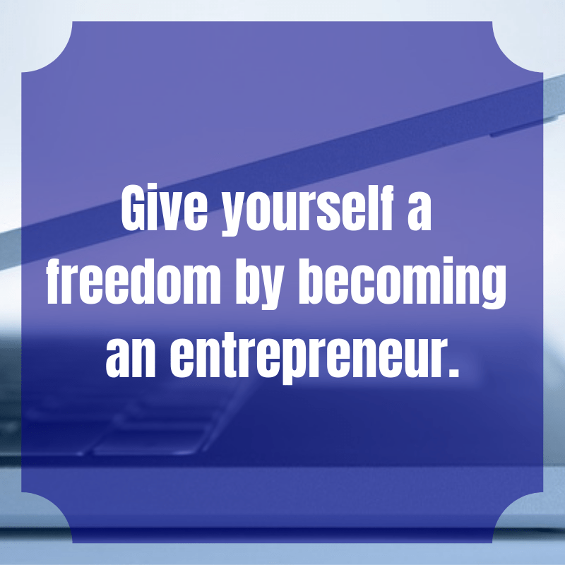 You have the skills, abilities and power to give yourself a freedom.