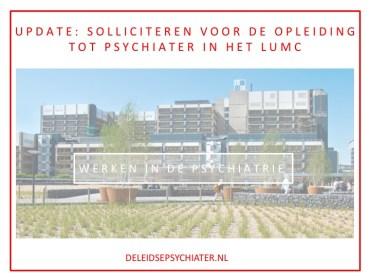 Update: solliciteren voor de opleiding tot psychiater in het LUMC