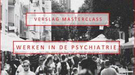 Verslag Masterclass (kinder- en jeugd) psychiatrie