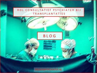 De rol van de consultatief psychiater bij transplantatie-patiënten
