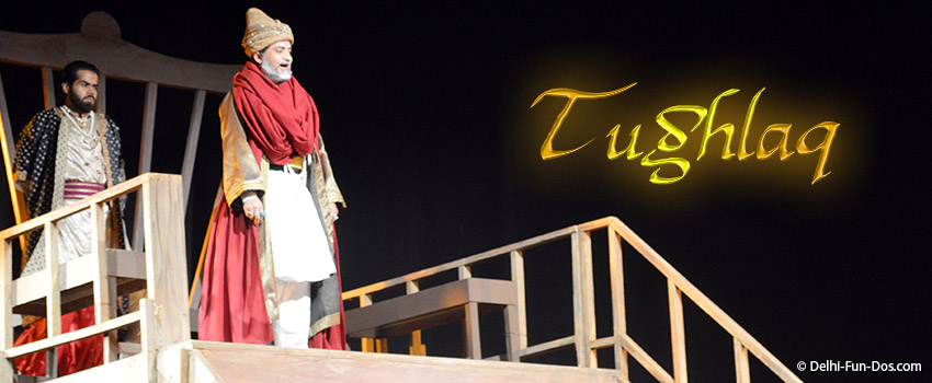 Tughlaq – a play written by Girish Karnad