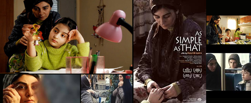 """""""As Simple As That """" – Iranian film directed by Reza Mirkarimi"""