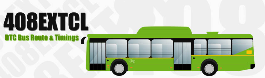 408EXTCL Delhi DTC City Bus Route and DTC Bus Route 408EXTCL Timings with Bus Stops
