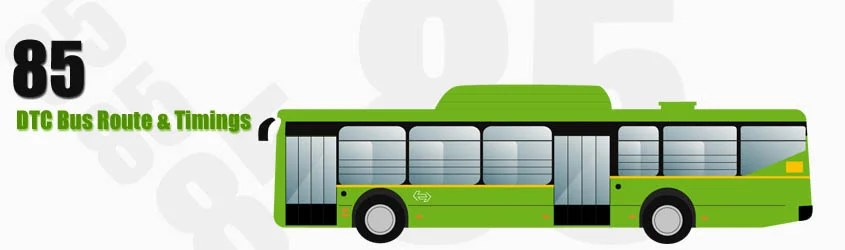 85 Delhi DTC City Bus Route and DTC Bus Route 85 Timings with Bus Stops