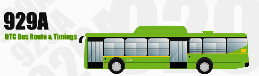 929A Delhi DTC City Bus Route and DTC Bus Route 929A Timings with Bus Stops