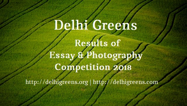 Delhi Greens Announces Results of Photography and Essay Competition 2018