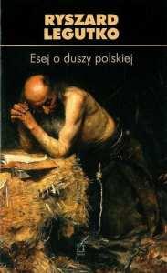 Ryzsard Legutko: Esej o duszy polskiej