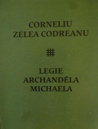 Corneliu Zelea Codreanu - Legie Archanděla Michaela