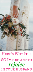 Here's Why It is SO Important to Rejoice in Your Husband