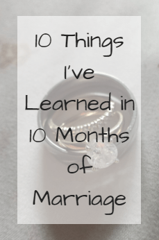 10 Things I've Learned in 10 Months of Marriage