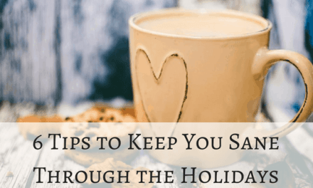 How to Stay Sane Through the Holidays