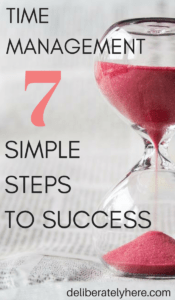 Time Management: 7 Simple Steps to Success!