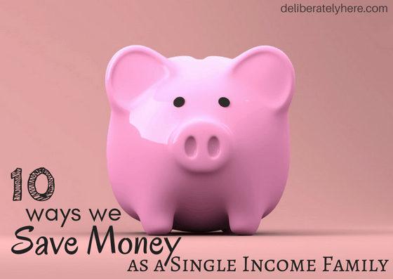 10 Ways to Save Money as a Single Income Family