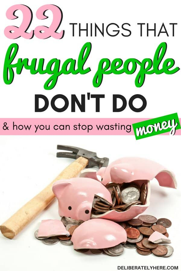 Things that frugal living people don't do. Habits of highly frugal people. Frugal living for beginners - learn how to stop wasting your money and start saving your money with these smart frugal living ideas. Frugal tips to help you get out of debt and start financial planning. Start saving money fast with these extreme frugal living hacks to help you get the most out of your money every month.