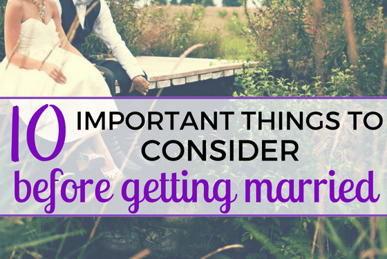 10 Things to Consider Before Getting Married
