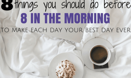 8 Things You Should be Doing Before 8 in the Morning