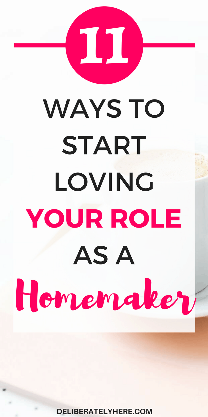 11 Ways to Drop the Stress and Start Loving Your Role as a Homemaker