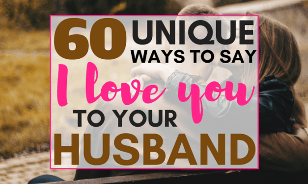 60 Unique & Cute Ways to Say I Love You to Your Husband