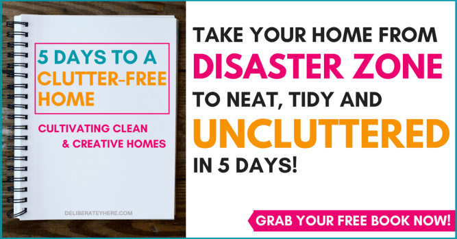 5 days to a clutter free home   cultivating clean and creative homes   take your home from disaster zone to neat, tidy & uncluttered in 5 days!