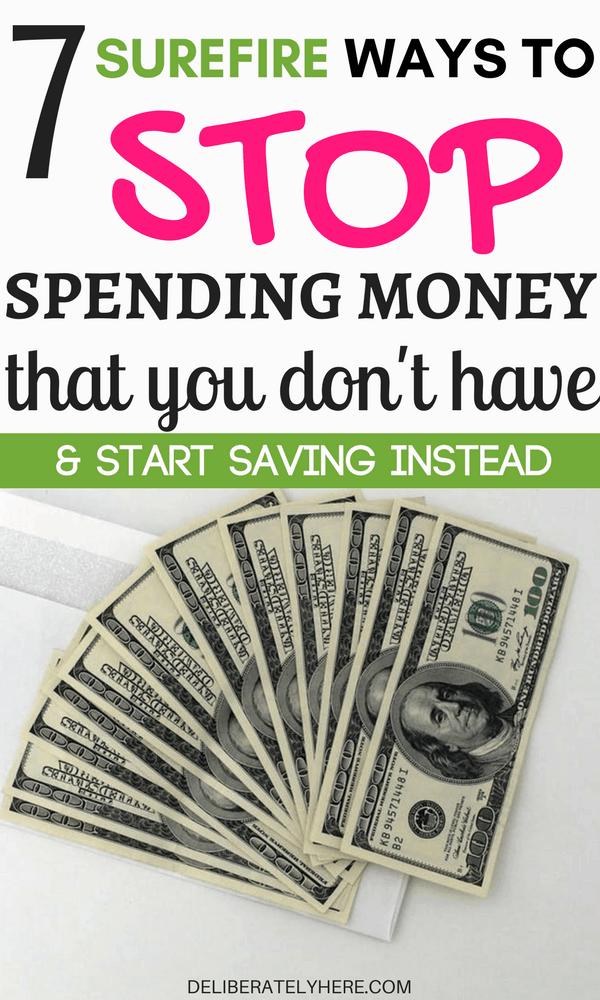 7 Surefire Ways to Stop Spending Money You Don't Have & Start Saving Money Instead