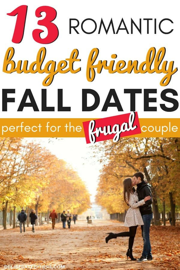 13 romantic budget friendly fall dates perfect for the frugal living couple. Budget friendly date ideas for the frugal living couple. Enjoy fall without breaking your budget. Spice up your relationship with these romantic fall dates. Frugal autumn dates that any couple will enjoy.