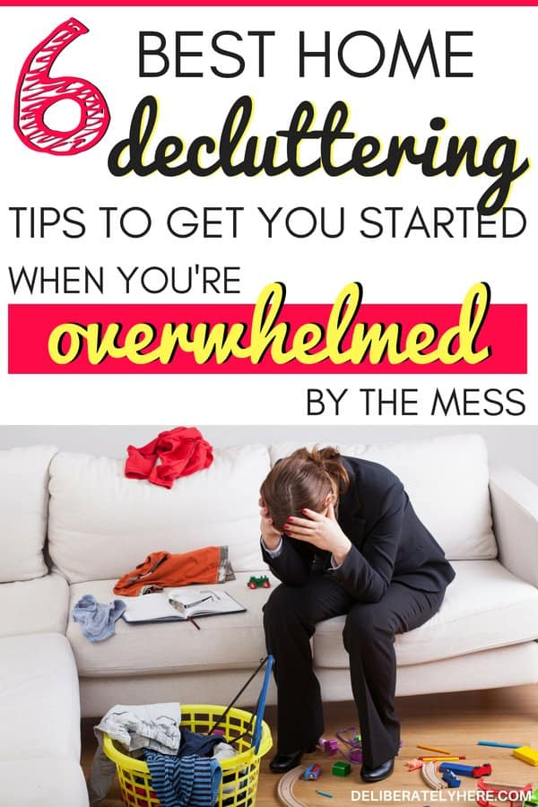 6 best home decluttering tips to get you started when you are overwhelmed by the mess. Kick the clutter in your home with these home organization and home decluttering tips. Learn how to get rid of clutter today!