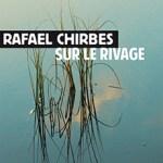 Rafael Chirbes, Sur le rivage, traduit de l'espagnol par Denise Laroutis, éditions Rivage, 2015