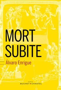 """Álvaro Enrigue, """"Mort subite"""", traduit de l'espagnol par Serge Mestre, Buchet-Chastel, 2016"""