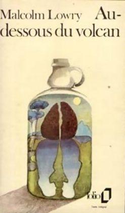 Malcolm Lowry, Au-dessous du volcan, traduit de l'anglais par Clarisse Francillon et Stephen Spriel, Gallimard, coll. Folio