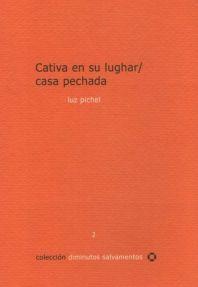 Luz Pichel, Cativa en su lughar / Casa pechada