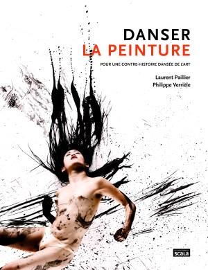 Laurent Paillier, Philippe Verrièle, Danser la peinture, aux nouvelles éditions Scala, 2016