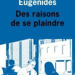 Jeffrey Eugenides, Des raisons de se plaindre, éditions de L'olivier, 2018