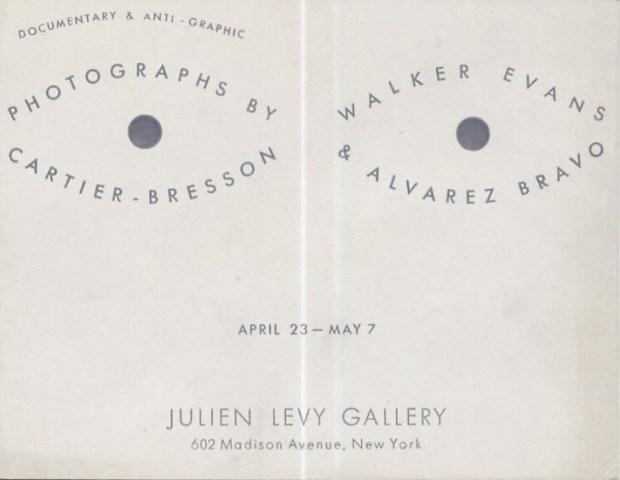 Documentary and anti-graphic photographs: enri Cartier-Bresson, Manuel Álvarez Bravo, Walker Evans. Galerie Julien Levy, New York, 1935