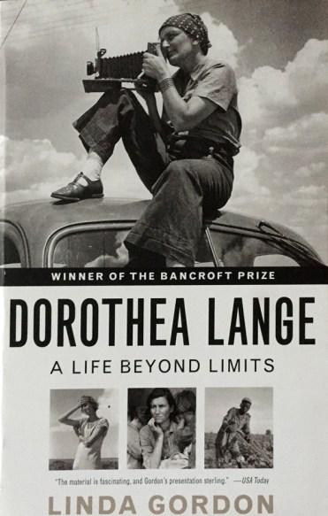 Linda Gordon: Dorothea Lange, A Life Beyond Limits